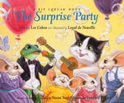 The Surprise Party: A Rip Squeak Book - A Rip Squeak Book ebook by Lee Cohen,Loyal de Neuville