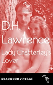 Lady Chatterley's Lover ebook by D H Lawrence