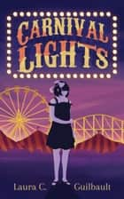 Carnival Lights ebook by Laura Guilbault