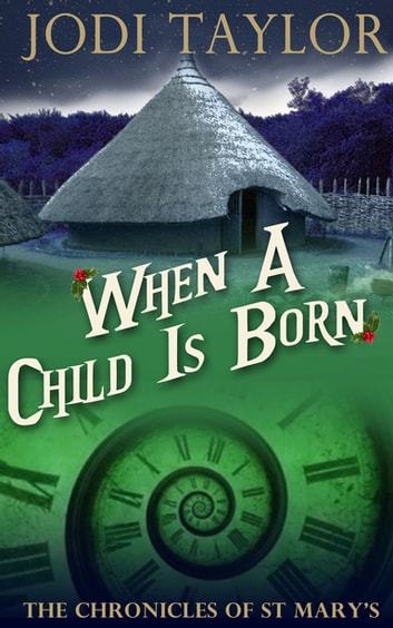 When a Child is Born - A Chronicles of St. Mary's short story ebook by Jodi Taylor