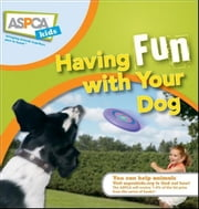 Having Fun with Your Dog ebook by Pavia, Audrey