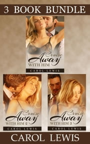 (3 BOOK BOX SET) Cruise Away With Him: 1, 2 & 3 - Cruise Away With Him, #6 ebook by Carol Lewis