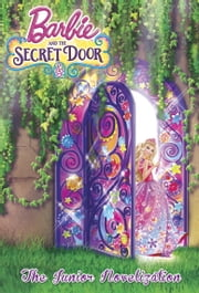 Barbie and the Secret Door (Barbie and the Secret Door) ebook by Molly McGuire Woods