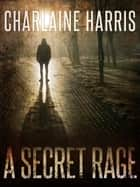 A Secret Rage ebook by Charlaine Harris