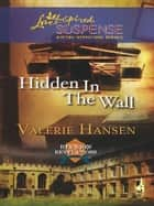 Hidden in the Wall ebook by Valerie Hansen