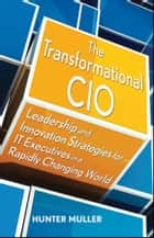 The Transformational CIO ebook by Hunter Muller
