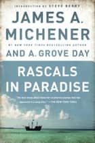 Rascals in Paradise ebook by James A. Michener, A. Grove Day, Steve Berry