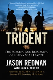 The Trident - The Forging and Reforging of a Navy SEAL Leader ebook by Jason Redman,John Bruning