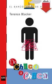 De chico a chica (eBook-ePub) ebook by Isabel González-Gallarza Granizo, Terence Blacker