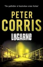 Lugarno - Cliff Hardy 24 ebook by Peter Corris