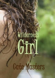 Wilderness Girl ebook by Cate Masters