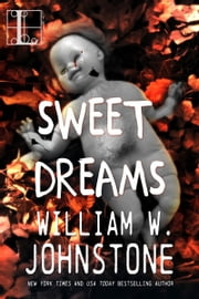 Sweet Dreams ebook by William W. Johnstone