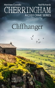Cherringham - Cliffhanger - A Cosy Crime Series ebook by Matthew Costello, Neil Richards