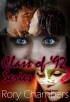 Class of '92 Series (Box Set, Books 1-3) - Class of '92 Series ebook by Rory Chambers
