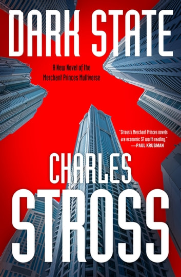 Dark State - A Novel of the Merchant Princes Multiverse (Empire Games, Book II) ebook by Charles Stross