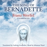 The Song of Bernadette audiobook by Franz Werfel