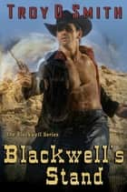 Blackwell's Stand ebook by Troy D. Smith