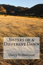 Sisters of a Different Dawn ebook by Darcy Williamson