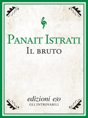 Il bruto ebook by Panait Istrati