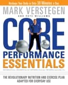 Core Performance Essentials ebook by Mark Verstegen,Pete Williams