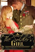 The Soldier's Girl ebook by Gracie Malling