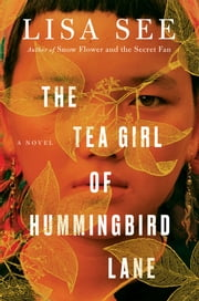 The Tea Girl of Hummingbird Lane ebook by Lisa See