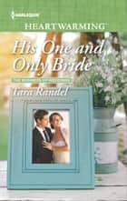 His One and Only Bride - A Clean Romance ebook by Tara Randel