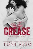 In the Crease ebook by Toni Aleo
