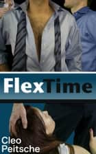 Flex Time ebook by Cleo Peitsche