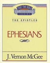 Ephesians - The Epistles (Ephesians) ebook by J. Vernon McGee