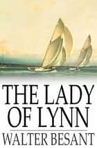 The Lady of Lynn ebook by Walter Besant