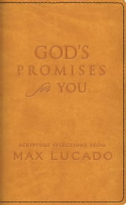 God's Promises for You - Scripture Selections from Max Lucado ebook by Max Lucado