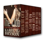 The Club: The Complete Series ebook by Karen M. Bryson