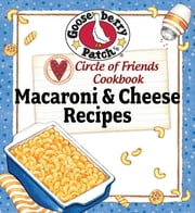 Circle Of Friends Cookbook: 25 Mac & Che ebook by Gooseberry Patch