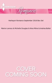 Harlequin Romance September 2018 Box Set - English Lord on Her Doorstep\The Million Pound Marriage Deal\Conveniently Wed to the Prince\The Italian's Runaway Princess ebook by Marion Lennox, Michelle Douglas, Nina Milne,...