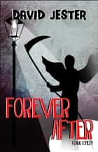 Forever After - A Dark Comedy ebook by
