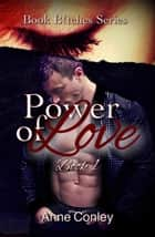 Power of Love - Book B!tches, #1 ebook by Anne Conley