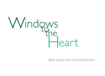 Windows to the Heart - Seed Ideas for Contemplation ebook by Reshad Feild