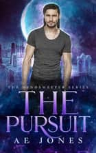 The Pursuit - A Novella ebook by AE Jones