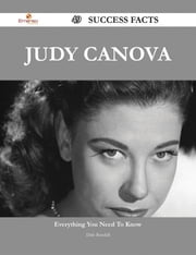 Judy Canova 49 Success Facts - Everything you need to know about Judy Canova ebook by Dale Randall