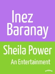 Sheila Power An entertainment ebook by Inez Baranay