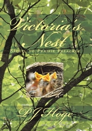 Victoria's Nest - Sequel to Prairie Preacher ebook by P J Hoge