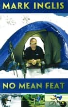 No Mean Feat ebook by Mark Inglis