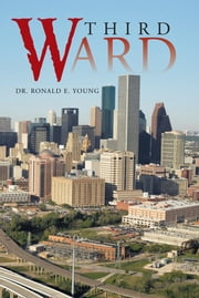 Third Ward ebook by Dr. Ronald E. Young