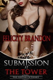 Submission at The Tower ebook by Felicity Brandon