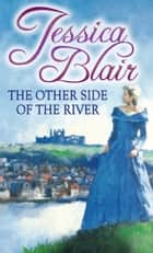 The Other Side of the River ebook by Jessica Blair