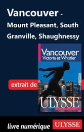 Vancouver - Mount Pleasant, South Granville, Shaughnessy ebook by Collectif Ulysse,Collectif