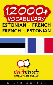 12000+ Vocabulary Estonian - French ebook by Gilad Soffer