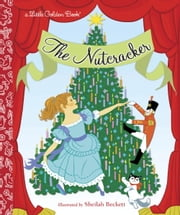 The Nutcracker ebook by Rita Balducci,Sheilah Beckett