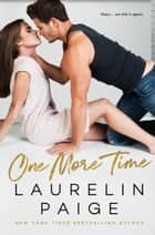 One More Time ebook by Laurelin Paige